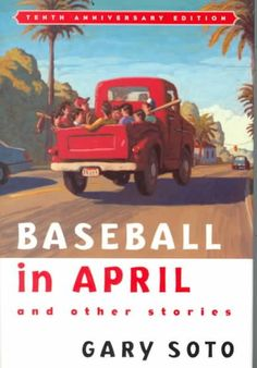 Baseball in April by Gary Soto