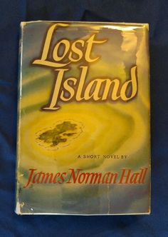 Lost Island By James Norman Hall Vintage 1944 1st Ed. HCDJ WWII in Books, Antiquarian & Collectible   eBay