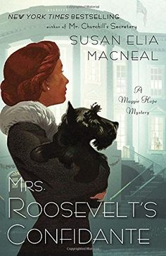 Mrs. Roosevelt's Confidante: A Maggie Hope Mystery by Susan Elia MacNeal.  please click on the book jacket to check availability or pace a hold @ Otis.  (10/27/15)