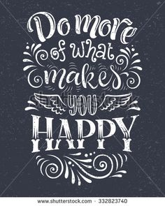 do more of what makes you happy chalk - Google Search