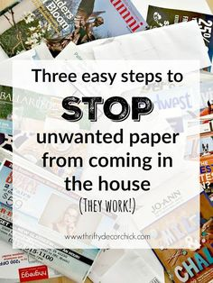 Three easy tips to STOP unwanted junk mail and catalogs. This is the first and most important step in controlling paper clutter. Paper Organization, Life Organization, Organizing Ideas, Organizing Mail, Getting Rid Of Clutter, Getting Organized, Thrifty Decor Chick, Junk Mail, Paper Clutter