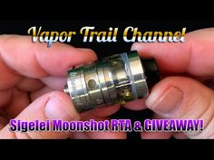 Moonshot RTA By Sigelei & Suprimo - Chewy Clouds Eliquid & GIVEAWAY! - YouTube