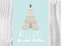 Welcome To Our Tribe Digital Print - Entryway Decor - Welcome Digital Art - Instant Download - Welcome Print - Teepee Print - Taupe - Blue by nomadprintables on Etsy https://www.etsy.com/listing/179943092/welcome-to-our-tribe-digital-print