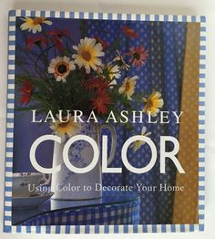 Laura Ashley Using Color To Decorate Your Home Hardcover with Dust Jacket Book