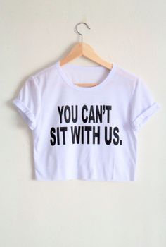 You Can't Sit With Us Crop Top on Etsy, $18.00
