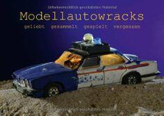 Modellautowracks geliebt gesammelt gespielt vergessen (Posterbuch DIN A4 quer) von Ingo Laue, http://www.amazon.de/dp/3660399132/ref=cm_sw_r_pi_dp_sZ5Hsb1YFARV5