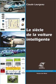 Laurgeau, Claude. - Le siècle de la voiture intelligente