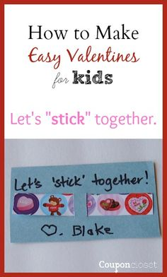 Let's Stick Together - Easy Homemade Valentines for Kids - This easy valentine is fun for the kids to make- Instead of candy, you attach stickers for the kids to hand out.