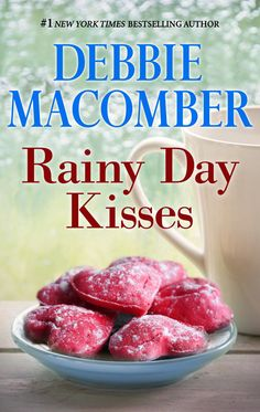 Rainy Day Kisses by Debbie Macomber 100 Best Books, Best Books To Read, Books To Buy, Good Books, My Books, Fury Quotes, Debbie Macomber, Early Reading, Beach Reading