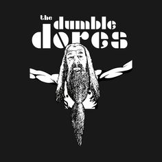 Awesome 'The+Dumble+Dores' design on TeePublic!