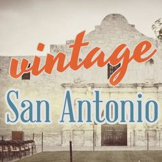 Vintage San Antonio: photos from days gone by
