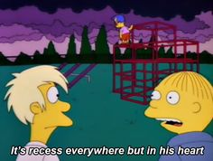 It's recess everywhere but in his heart