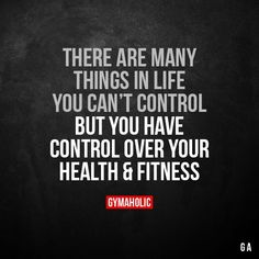 There are many things in life you can't control But you have control over your health & fitness. More motivation: https://www.gymaholic.co #fitness #motivation #gymaholic