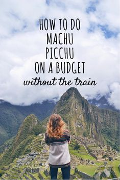 How to do Machu Picchu on a budget without the train. My travel tips and hacks for one of the modern wonders of the world. World Travel Guide, Travel Guides, Travel Tips, Travel Goals, Budget Travel, Backpacking South America, South America Travel, Cruise Travel, Solo Travel