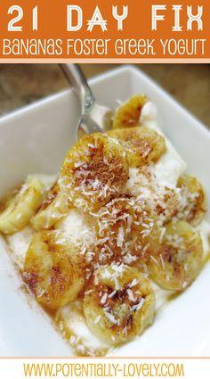21 Day Fix Bananas Foster Greek Yogurt Red: 1 (greek yogurt) Purple: 1 (1/2 banana) teaspoons: 3 (honey, coconut oil)