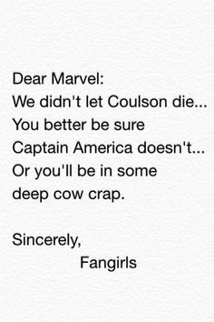 I heard rumor he was going to die in Civil War... We as Fangirls/boys shall unite and never let marvel get in our way of Captain America!!!