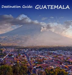Destination Guide - Guatemala. What to know and where to go: http://bbqboy.net/guatemala-guide-travel-tips/ #guatemala #destinationguide