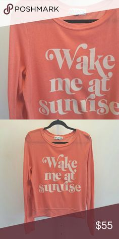 Wildfox | Coral Sunrise Sweater Long sleeve sweater shirt with Wake me at sunrise print lettering. Open to offers, all bundles 20% off Wildfox Tops