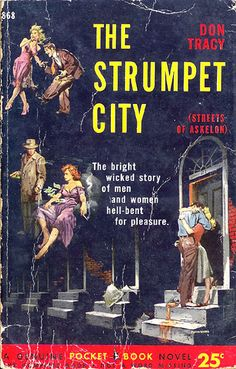 Strumpet City, The (aka: Streets of Askelon) (Pocket 868) 1952 AUTHOR: Don Tracy ARTIST: Stanley Zuckerberg