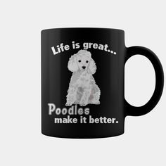 Life is great Poodles make it better, Order HERE ==> https://www.sunfrog.com/Pets/122965420-665524602.html?6789, Please tag & share with your friends who would love it, #superbowl #renegadelife #christmasgifts #poodle grooming, miniature #poodle, poodle illustration #posters #kids #parenting #men #outdoors #photography #products #quotes