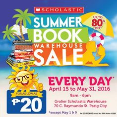 The most awaited Scholastic Summer Book Warehouse SALE is here!  Enjoy great discounts, as low as P20 on books!  Happens on April 15, 2016 until May 31, 2016 from 9AM to 6PM at Grolier Scholastic Warehouse in Pasig.  http://mypromo.com.ph/