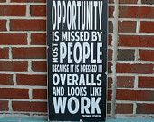 Opportunity - a Thomas Edison Quote - Distressed Sign in Black with White Vintage Style. $75.00, via barnowlprimitives on Etsy.