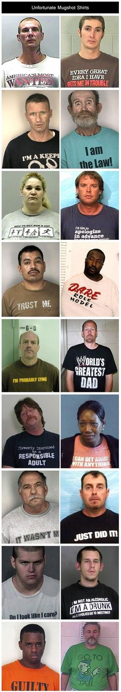 Unfortunate Mugshot Shirts... Plot twist- The police officers make them wear these shirts for a good laugh.