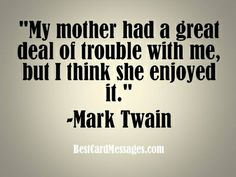 Funny quote about mom by Mark Twain