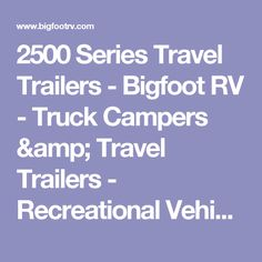 2500 Series Travel Trailers - Bigfoot RV - Truck Campers & Travel Trailers - Recreational Vehicle Manufacturer