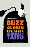 Buzz Aldrin Taviksena olemisen taito Buzz Aldrin, Reading, Books, Libros, Book, Reading Books, Book Illustrations, Libri