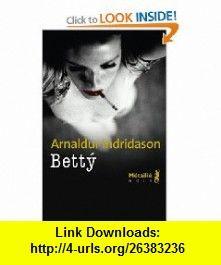 Betty (9782864248453) Arnaldur Indridason , ISBN-10: 286424845X  , ISBN-13: 978-2864248453 ,  , tutorials , pdf , ebook , torrent , downloads , rapidshare , filesonic , hotfile , megaupload , fileserve