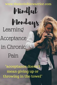Learning acceptance in chronic pain, written about CRPS & other painful illness ~invisible warrior