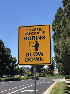 A traffic sign that deters speeding by saying how boring traffic school is
