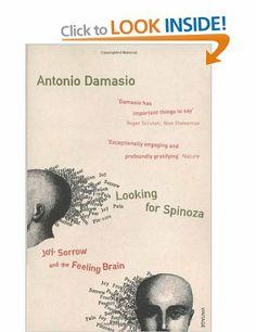 Looking for Spinoza: Amazon.co.uk: Antonio Damasio: Books