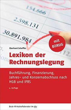 Lexikon der Rechnungslegung: Buchführung, Finanzierung, Jahres- und Konzernabschluss nach HGB und IFRS (Beck-Wirtschaftsberater im dtv)