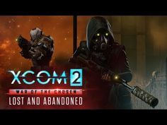 XCOM 2: War of the Chosen  Lost and Abandoned Gameplay Walkthrough