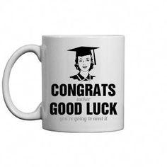 80f0b52f Subliminal Good Luck Graduate Custom Coffee Mug. Funny Graduation Gifts for  high school graduates and college grads!