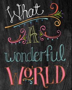 Chalkboard Art-What A Wonderful World-8x10                    by tammysmithdesign