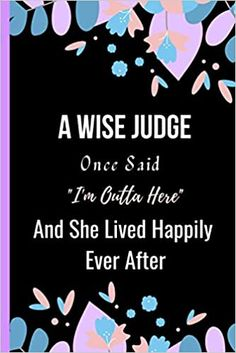 Amazon.com: A Wise Judge Once Said I'm Outta Here And She Lived Happily Ever After: Women Retirement Gift - A Funny Journal Present for Retired Judge (9798693373112): Publishing, Sweetish Taste: Books Book Club Books, New Books, Unique Retirement Gifts, Kindle App, Invite Your Friends, A Funny, Happily Ever After, The Latest Buzz, This Book