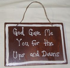 "NEW Handmade Wooden Rustic Country Quote Saying ""God Gave Me You"" Sign Wall Art Cabin Home Room Decor. $5.00, via Etsy.  From my favorite song so of course imma love it!  Maybe I can get a cute frame from goodwill and have Coy write this for her room? Tougher than a love note and just as cute."