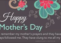 Happy Mothers Day Lincoln Quotes To Write In Homemade Mothers Day Cards