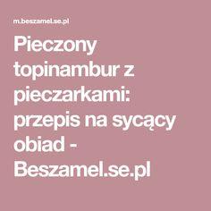 Pieczony topinambur z pieczarkami: przepis na sycący obiad - Beszamel.se.pl