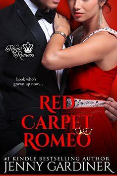 Red Carpet Romeo  By Jenny Gardiner   The Royal Romeos , Book 3