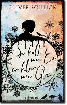 So kalt wie Eis, so klar wie Glas von Schlick, Oliver, Jugendbücher, Abenteuer, Abenteuer, Fantasy