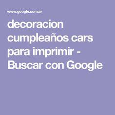 decoracion cumpleaños cars para imprimir - Buscar con Google