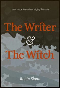 May have to add this to my reading lost: The Writer and the Witch by Robin Sloan