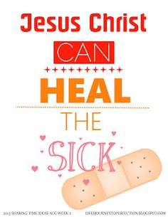 LDS Sharing Time Ideas for August 2015 Week 2: Jesus Christ can heal the sick.