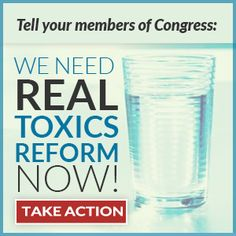 Take action! It's time for real toxics reform!  Please sign and share petition~