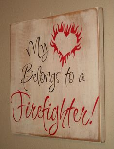 My Heart belongs to a Firefighter sign by DeenasDesign on Etsy, $28.00
