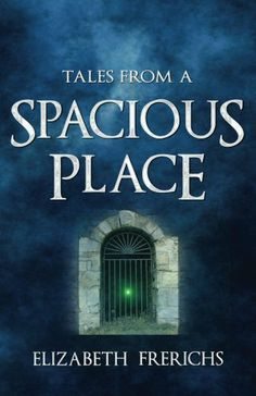Kindle version FREE on 12/17/2012 Tales from a Spacious Place by Elizabeth Frerichs, http://www.amazon.com/dp/B00AAQOO6K/ref=cm_sw_r_pi_dp_4S0Zqb1AXADSY